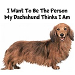 I Want To Be The Person My Dachshund