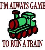 I'm always game to run a train
