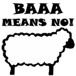 Baaa Means No!