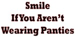 Smile If You Aren't Wearing Panties