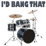 I'd Bang That