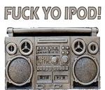 Fuck Yo Ipod