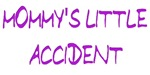 Mommy's Little Accident