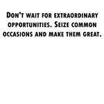 Seize Common Occasions