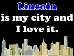Lincoln Is My City And I Love It