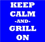 Keep Calm And Grill On (Blue)