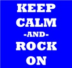 Keep Calm And Rock On (Blue)