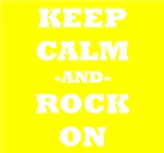 Keep Calm And Rock On (Yellow)
