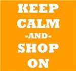 Keep Calm And Shop On (Orange)