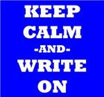 Keep Calm And Write On (Blue)
