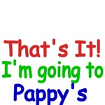 That's It! I'm going to Pappy's