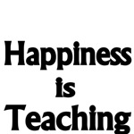 HAPPINESS IS TEACHING