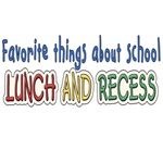 FAVORITE THINGS ABOUT SCHOOL. LUNCH AND RECESS