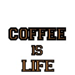 COFFEE IS LIFE