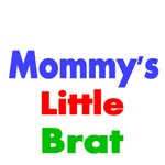 MOMMY'S LITTLE BRAT