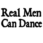REAL MEN CAN DANCE