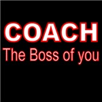 COACH. THE BOSS OF YOU
