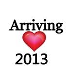 Arriving 2013