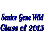 Senior Gone Wild. Class of 2013