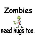 Zombies need hugs too.