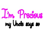 I'm Precious my Uncle Says So