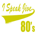 I SPEAK JIVE T-SHIRTS AND GIFTS