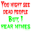 I SEE DEAD PEOPLE T-SHIRTS AND GIFTS