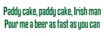 Paddy Cake Irish Drinking T-shirts