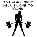 Act like a mom?