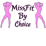 Missfit by choice