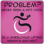 Problem? Wheelchair