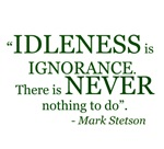 Idleness is Ignorance