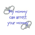 My Mommy Can Arrest Your Mommy