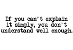 If you can't explain simply