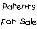 Parents For Sale