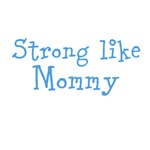 Strong like Mommy (blue text)