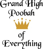 Grand High Poobah of Everything