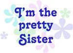 I'm the Pretty Sister