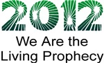 2012 We Are The Living Prophecy