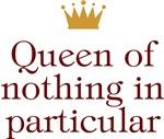 Queen of Nothing In Particular