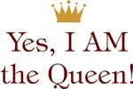 Yes, I AM the Queen