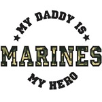 My Daddy is My Hero MARINES