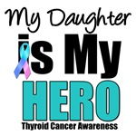 Daughter Thyroid Cancer Hero T-Shirts & Gifts