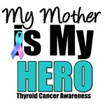 Mother Thyroid Cancer Hero T-Shirts & Gifts