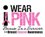 I Wear Pink Because I'm a Survivor T-Shirts