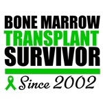 Bone Marrow Transplant Survivor '02 T-Shirts