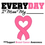 Breast Cancer Every Day I Miss Loved One Shirts
