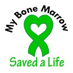 My Bone Marrow Saved a Life T-Shirts