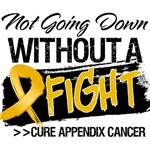 Not Going Down Appendix Cancer Shirts