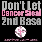 Dont Let Cancer Steal 2nd Base Breast Cancer Shirt
